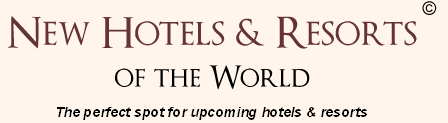 New Hotels and Resorts of the World - New Hotels 2017 - World's Best New Hotels